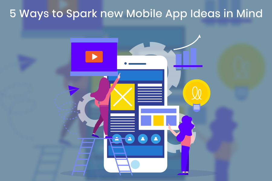 5-Ways-to-Spark-new-Mobile-App-Ideas-in-Mind banner