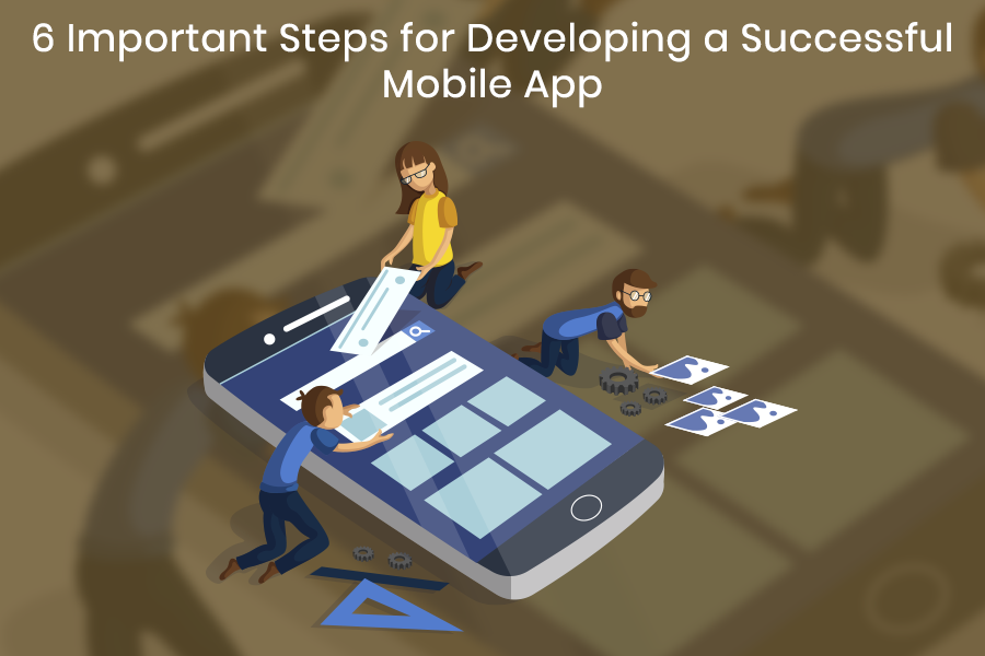 6-Important-Steps-for-Developing-a-Successful-Mobile-App banner