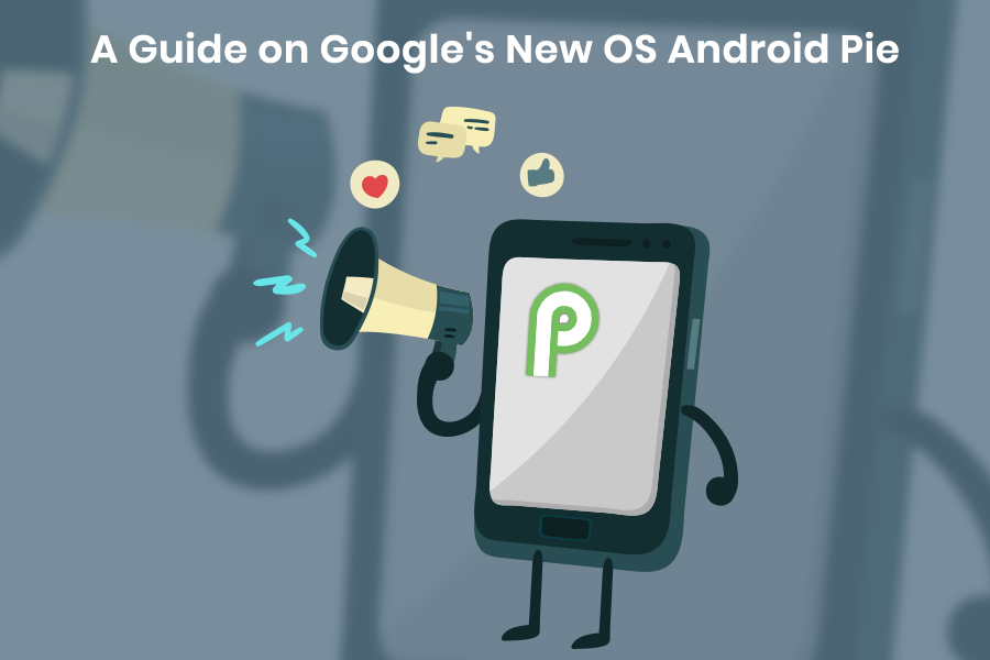 A Guide on Googles New OS Android Pie