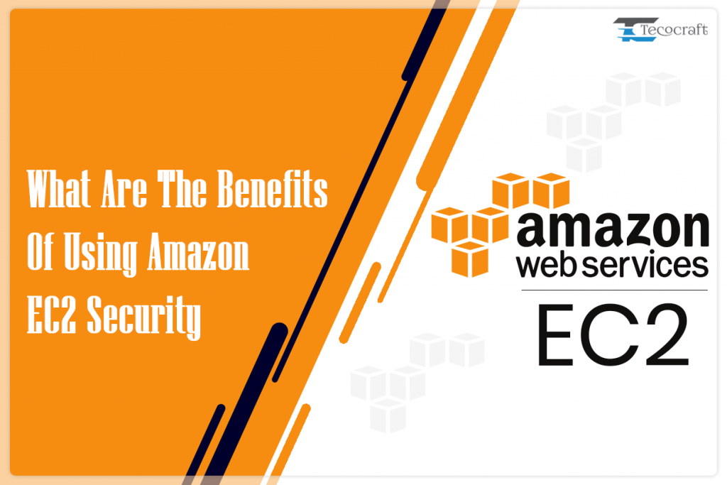 What Are The Benefits Of Amazon EC2