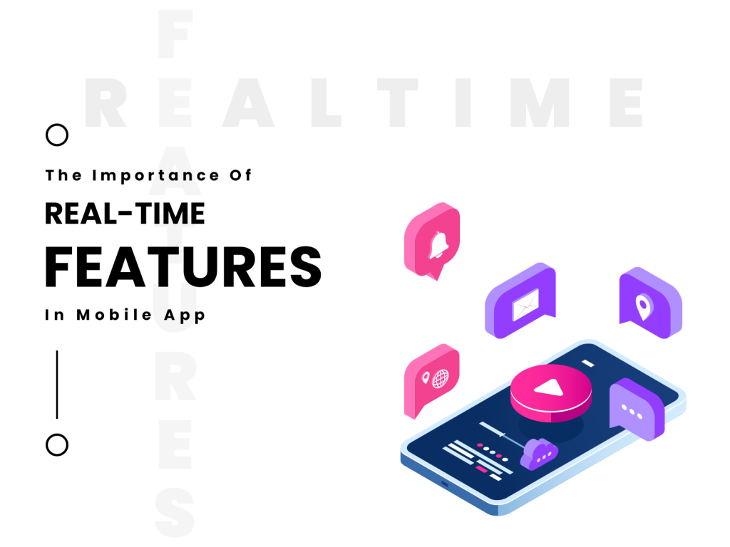 Importance Of Real-time Features In Mobile App